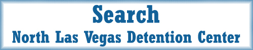 Search North Las Vegas Detention Center